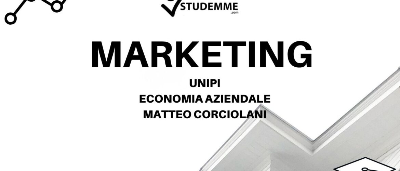 MARKETING_RIASSUNTO_MARKETING_UNIPI_MATTEO_CORCIOLANI_RIASSUNTO_STUDEMME